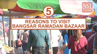 5 reasons to visit Bangsar Ramadan bazaar