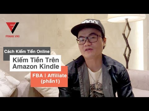 Cách kiếm tiền online trên mạng | trên youtube | amazon FBA | affiliate marketing | từ blog (PART1)