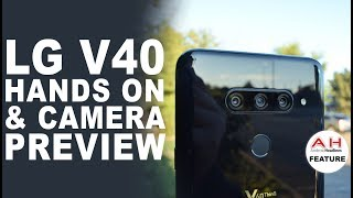 LG V40 ThinQ Hands On and Camera Preview