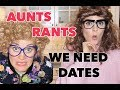 AUNTS RANTS: We Need Dates (with Grace Helbig) thumbnail