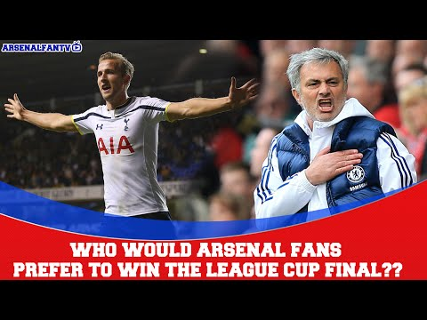 Who would Arsenal Fans prefer to win the League Cup Final??