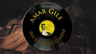 Amar Gile - Sve sto znas o meni (Official Music Video 2019)