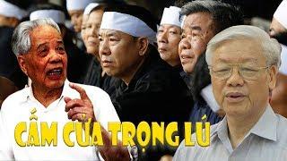 Gia đình nguyên TBT Đỗ Mười cấm cửa Nguyễn Phú Trọng đến viếng vì sao?