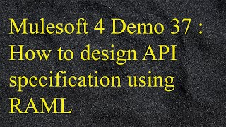 Mulesoft 4.2 - Anypoint Studio - How to design API specification using RAML