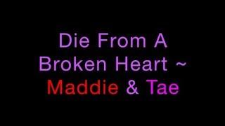 Die From A Broken Heart Maddie Tae