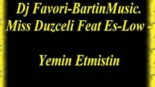 Dj Favori BartinMusic Miss Duzceli Feat Es Low Yemin Etmistin