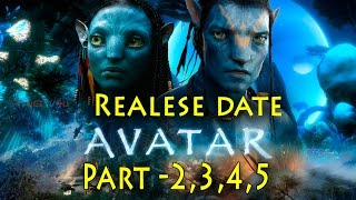Avatar Part 2 To 5 Release Date Announced | A Perfect Treat For Avatar Fans | Do You Know Exactly ?