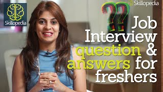 Job interview question & answers for freshers - Job interview Skills