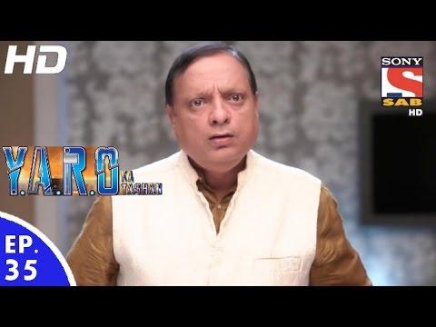 Y.A.R.O Ka Tashan - यारों का टशन - Episode 35 - 12th September, 2016 thumbnail