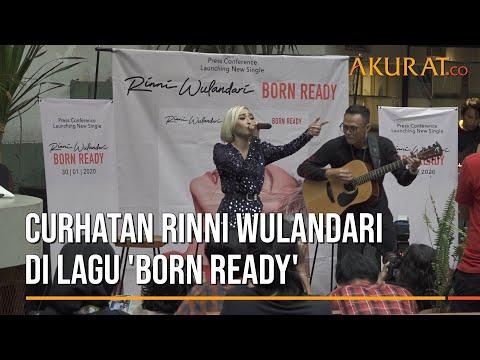Download  Curhatan Rinni Wulandari di Lagu 'Born Ready' Gratis, download lagu terbaru