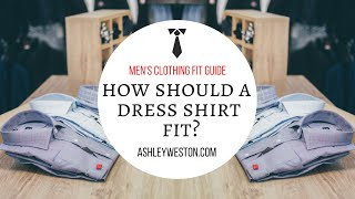 How Should A Dress Shirt Fit? - Men's Clothing Fit Guide