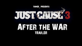 Just Cause 3: After the War Trailer