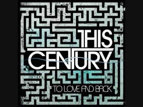 To love and back by This Century with lyrics (NEW)