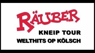 RÄUBER - Welthits Op Kölsch (Kneip Tour)
