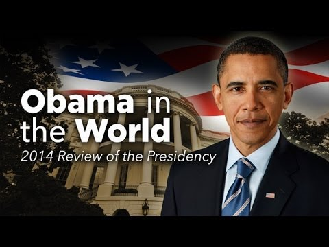 Obama in the World: The President and Foreign Policy - Annual Review of the Presidency - 2014