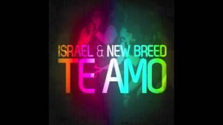 Israel & New Breed - Te Amo Ft. T - Bone