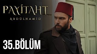 Payitaht Abdülhamid 35. Bölüm (HD)