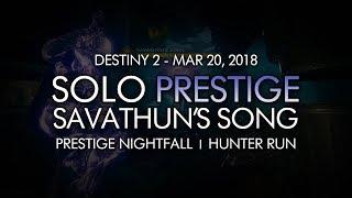 Destiny 2 - Solo Prestige Nightfall: Savathun's Song (Hunter) - March 20, 2018 Weekly Reset