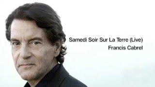 Watch Francis Cabrel Samedi Soir Sur La Terre video