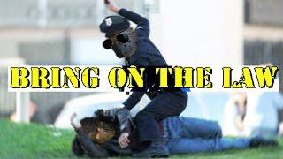 BRINGING THE LAW