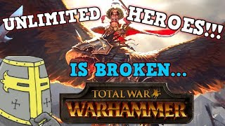 TOTAL WAR WARHAMMER Is a perfectly balanced RTS game with no exploits -Excluding Unlimited OP HEROES
