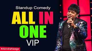 All In One : Standup Comedy by V I P - Ab India Hasega