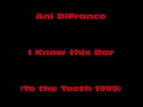 Ani Difranco - I Know This Bar