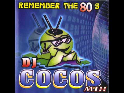 REMEMBER TH 80's #1 MIX BY DJ COCOS