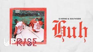 G Herbo - Huh [Prod. Southside] (Swervo)