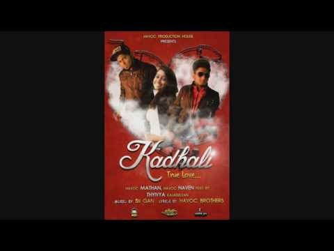 Havoc Brothers - Kadhali Lyrics ( Official Song )
