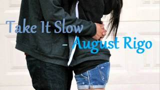 August Rigo - Take It Slow {with Lyrics}