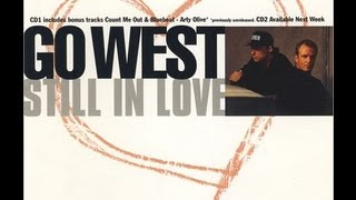 Watch Go West Still In Love video
