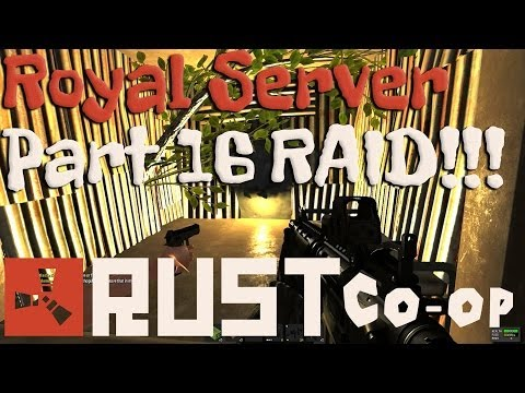 Rust Alpha Gameplay - Royal Server w/ Special Guests! Part 16 - Metal House Raiding (Raid)