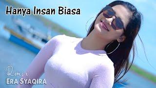 Download lagu Hanya Insan Biasa  (DJ REMIX) - Era Syaqira