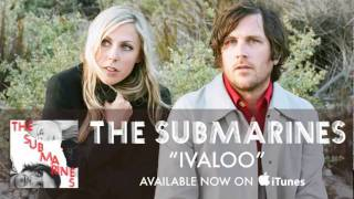 Watch Submarines Ivaloo video