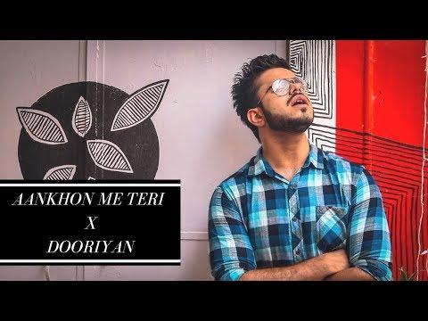 Aankhon Me Teri & Dooriyan Mashup | Rishi Grover | KK | Mohit Chauhan