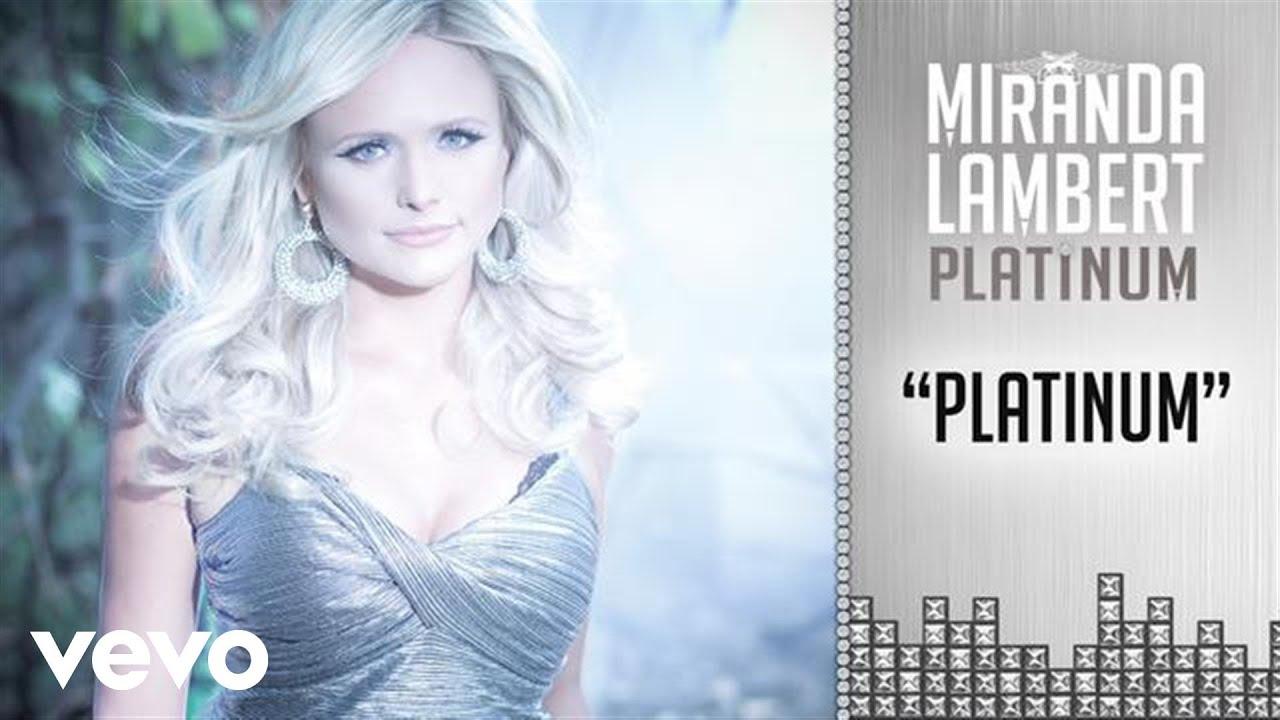 Miranda Lambert - Platinum (Audio) - YouTube