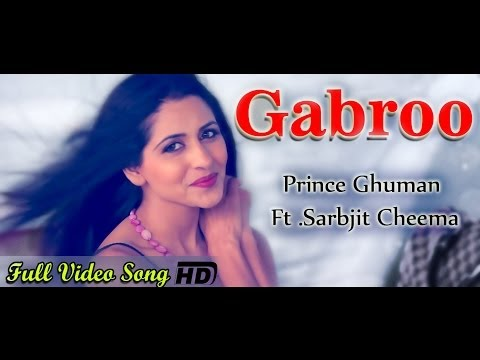 Gabru | Sarbjit Cheema Ft Prince Ghuman | Full Video Song (hd) video