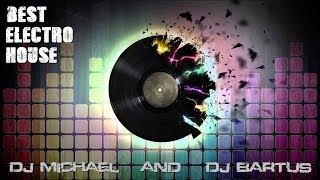 Best Electro House Mix 2014 by Dj Michael and Dj Bartus