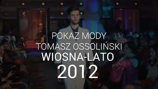 Tomasz Ossoliński - kolekcja wiosna/lato 2012