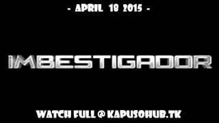 Imbestigador APRIL 18 2015 REPLAY