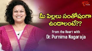 How To Make Children Happy ??  From The Heart With Dr  Purnima Nagaraja