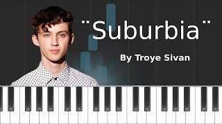"Troye Sivan - ""Suburbia"" Piano Tutorial - Chords - How To Play - Cover"