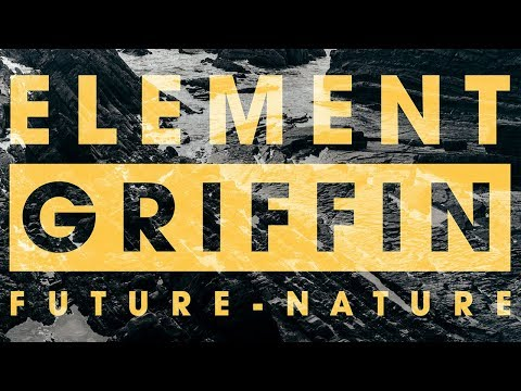 Element Griffin - Future Nature - Spring 19