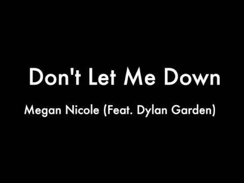 Don't Let Me Down  - Megan Nicole (Feat. Dylan Gardner) (COVER) Lyrics HD