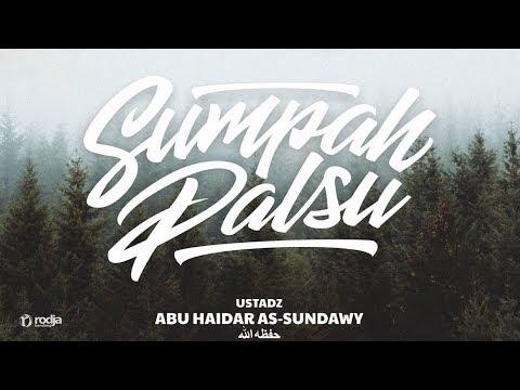 Sumpah Palsu | Ustadz Abu Haidar As-Sundawy