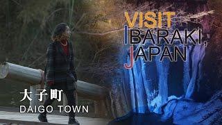 大子町-DAIGO- VISIT IBARAKI,JAPAN