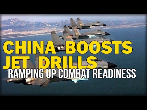 CHINA BOOSTS JET DRILLS, RAMPING UP COMBAT READINESS