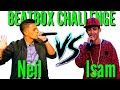 NEIL VS ISAM (BEATBOX CHALLENGE) WHO IS BETTER.