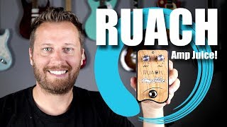 RUACH Amp Juice Pedal - My Holy Grail Tone!
